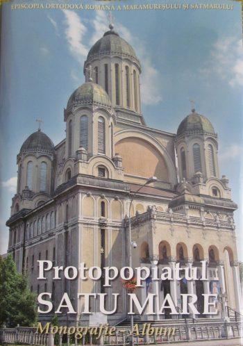 Monografia Protopopiatului Satu Mare